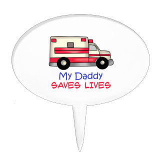 MY DADDY SAVES LIVES CAKE TOPPER