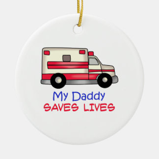 MY DADDY SAVES LIVES Double-Sided CERAMIC ROUND CHRISTMAS ORNAMENT