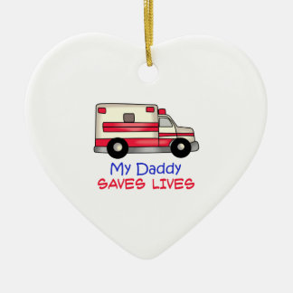 MY DADDY SAVES LIVES Double-Sided HEART CERAMIC CHRISTMAS ORNAMENT
