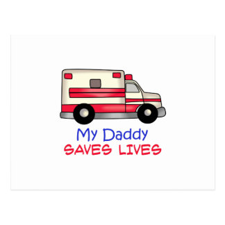 MY DADDY SAVES LIVES POSTCARD