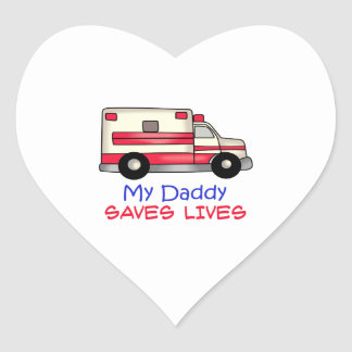 MY DADDY SAVES LIVES HEART STICKER