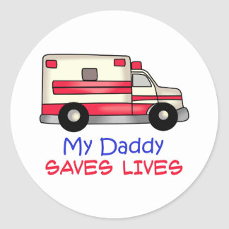 MY DADDY SAVES LIVES CLASSIC ROUND STICKER