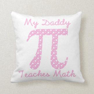 My Daddy Teaches Math Throw Pillow