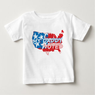 My Daddy Voted Baby T-Shirt