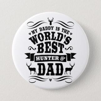 My Daddy World's Best Hunter & Dad Button