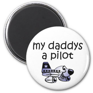 My Daddy's A Pilot 2 Inch Round Magnet