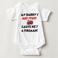 My Daddy's Hot Stuff Because He's A Fireman Baby Bodysuit