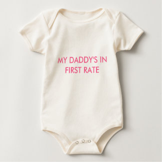 MY DADDY'S IN FIRST RATE BABY BODYSUIT