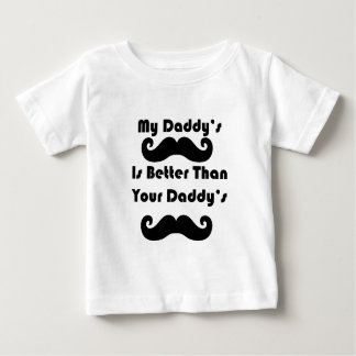 My Daddy's Moustache Is Better Baby T-Shirt