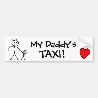 my daddy's taxi! bumper sticker