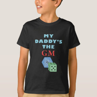 My Daddy's the GM T-Shirt