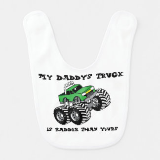 My Daddy's Truck Is Badder Than Yours Baby Bib