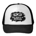 My Dad's a Ninja Trucker Hat