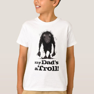 My Dad's a Troll - Father's Day T-Shirt