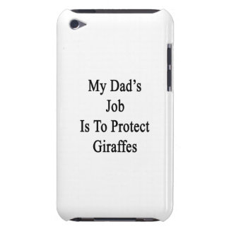 My Dad's Job Is To Protect Giraffes iPod Touch Cases