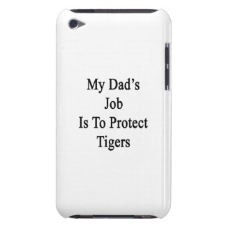 My Dad's Job Is To Protect Tigers Barely There iPod Cases