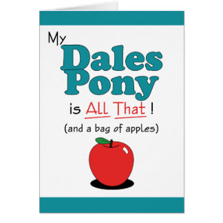 My Dales Pony is All That! Funny Pony Greeting Card
