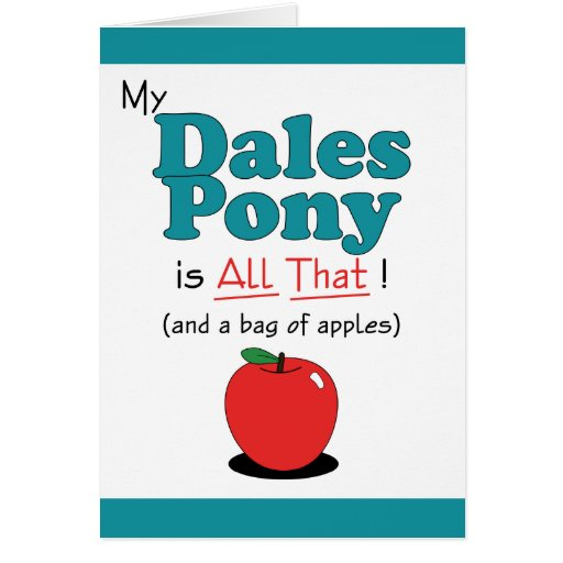 My Dales Pony is All That! Funny Pony Greeting Cards