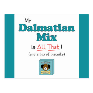 My Dalmatian Mix is All That! Postcard