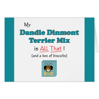 My Dandie Dinmont Terrier Mix is All That! Greeting Card