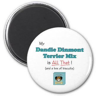 My Dandie Dinmont Terrier Mix is All That! Refrigerator Magnets