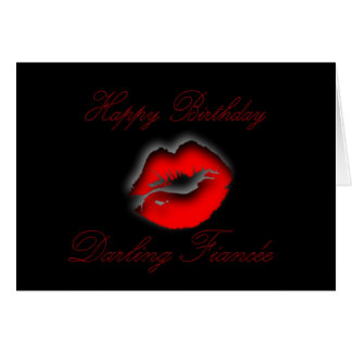 My Darling Fiancee Happy Birthday kiss lips love Card