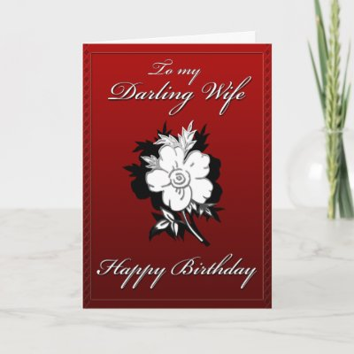 Happy Birthday Card to my Wife. Single flower on front,