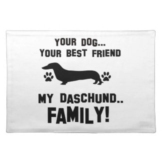 My daschund family, your dog just a best friend placemat