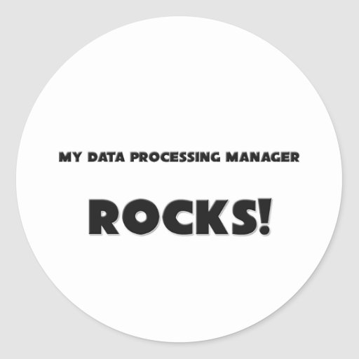 MY Data Processing Manager ROCKS! Stickers