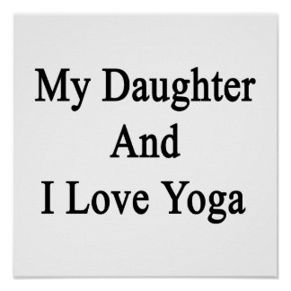 My Daughter And I Love Yoga Poster