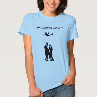 MY DAUGHTER CAN FLY! TEE SHIRT