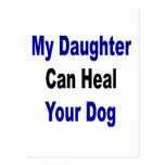 My Daughter Can Heal Your Dog Postcards