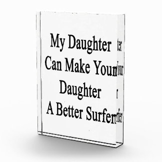 My Daughter Can Make Your Daughter A Better Surfer Awards