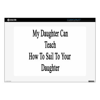 My Daughter Can Teach How To Sail To Your Daughter Laptop Skins