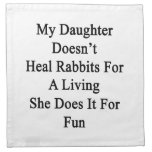 My Daughter Doesn't Heal Rabbits For A Living She Printed Napkins