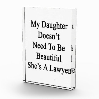 My Daughter Doesn't Need To Be Beautiful She's A L Award