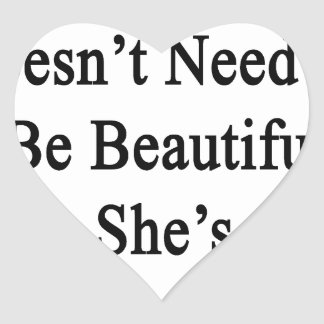 My Daughter Doesn't Need To Be Beautiful She's A P Stickers
