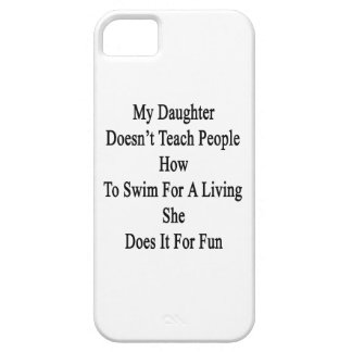 My Daughter Doesn't Teach People How To Swim For A iPhone SE/5/5s Case