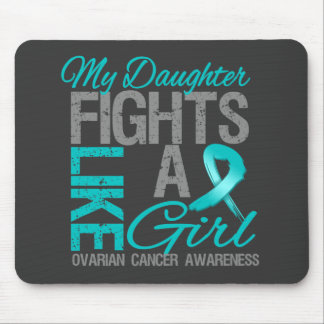 My Daughter Fights Like a Girl Ovarian Cancer Mousepad