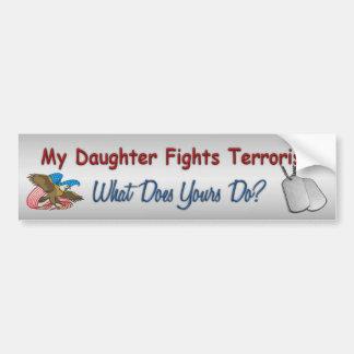 My Daughter Fights Terrorism Bumper Sticker