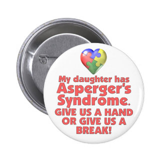 My Daughter Has Asperger's Pinback Button