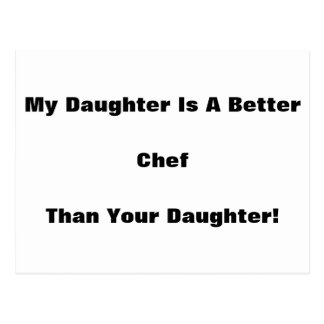 My Daughter Is A Better Chef Than Your Daughter! Postcard