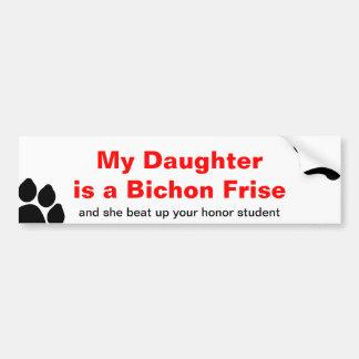 My daughter is a Bichon Frise Bumper Sticker