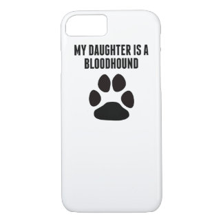 My Daughter Is A Bloodhound iPhone 7 Case
