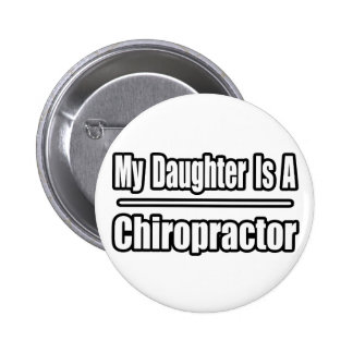 My Daughter Is A Chiropractor Button