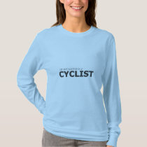 MY DAUGHTER IS A CYCLIST/GYNECOLOGIC-OVARIAN T-Shirt