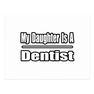 My Daughter Is A Dentist Postcard