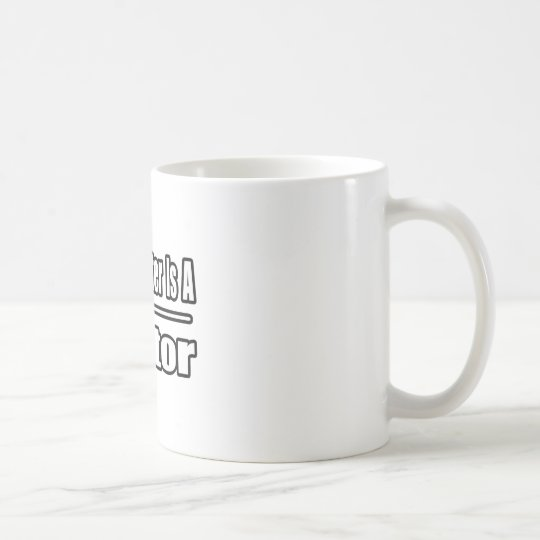 My Daughter Is A Doctor Coffee Mug