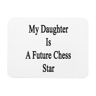 My Daughter Is A Future Chess Star Rectangular Magnet