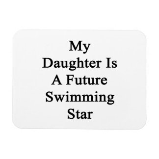 My Daughter Is A Future Swimming Star Rectangular Magnet